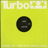 Back View : Viers - HURT ME - Turbo Recordings / Turbo203