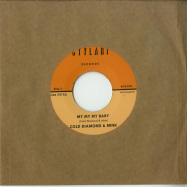 Back View : Thee Baby Cuffs & Cold Diamond & Mink - MY MY MY BABY (7 INCH) - Timmion / TR722V2