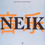 Back View : Neik - A MATTER OF SPACETIME EP - Yaji / Y-4