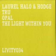 Back View : Laurel Halo & Hodge - TRU / OPAL / THE LIGHT WITHIN YOU - Livity Sound / Livity034