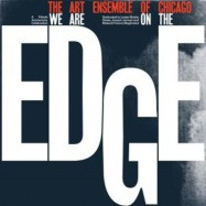 Back View : Art Ensemble Of Chicago - WE ARE ON THE EDGE: A 50TH ANNIVERSARY CELEBRATION (4LP + MP3) - Erased Tapes / ERAPTLE123 / 05176261