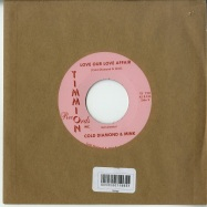 Back View : Carlton Jumel Smith & Cold Diamond & Mink - LOVE OUR LOVE AFFAIR (7 INCH) - Timmion Records / TR730