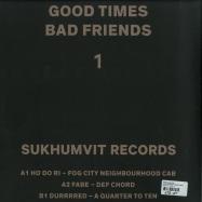 Back View : Various Artists - GOOD TIMES BAD FRIENDS PART 1 - Sukhumvit / MA001.1