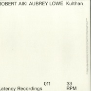 Back View : Robert Aiki Aubrey Lowe - KULTHAN - Latency / LTNC011