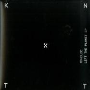 Back View : Monoloc - LEFT THE PLANET EP - KNTXT / KNTXT004