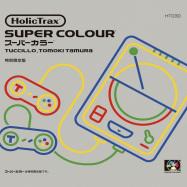 Back View : Tuccillo & Tomoki Tamura - SUPER COLOUR EP (B-STOCK) - Holic Trax / HT030