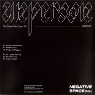 Back View : unperson - THE GHOSTS THAT GAVE EP - Negative Space  / NSMA002