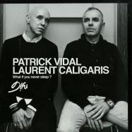 Front View : Patrick Vidal & Laurent Caligaris - WHAT IF YOU NEVER SLEEP? (O. OFFERMANN / HONEY DIJON RMXS) - D!fu Records / DIFU018