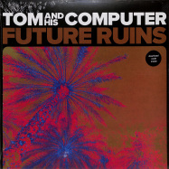 Front View : Tom And His Computer - FUTURE RUINS (LP+MP3) - In My Room / IMR38LP
