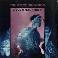 Front View : The Force Dimension - DEUS X MACHINA (2LP) - Mecanica / MEC046