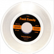 Front View : Robby Bergmann & Lego Edit - FUNK FAMILY (7INCH / CLEAR VINYL) - Legofunk Records / LGF705C
