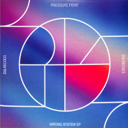 Front View : Pressure Point - WRONG SYSTEM EP (SPACETRAVEL REMIX) - DXL Records / DXLREC003