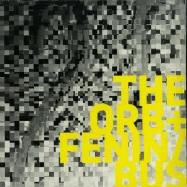 Front View : The Orb + Fenin / Bus - THE ORB + FENIN / BUS - Shitkatapult / strike165