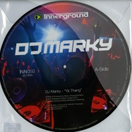 Front View : DJ Marky - YA THANG / YOU KNOW (PICTURE DISC) - Innerground / inn050