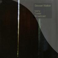 Front View : Stewart Walker - IVORY TOWER BROADCAST (2LP+CD) - Mundo / Mundo002LP