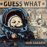 Front View : Guess What - YURI GAGARIN - Catapulte Records / catalp006
