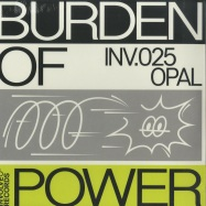 Front View : Opal - BURDEN OF POWER EP - Involve Records / inv025