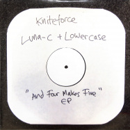 Front View : Luna-C & Lowercase - AND FOUR MAKES FIVE EP - Kniteforce Records / KF114