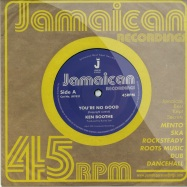 Front View : Ken Boothe - YOU RE NO GOOD (7 INCH) - Jamaican / jr7021