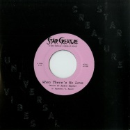 Front View : Ourra - WHEN THERES NO LOVE (7 INCH) - Star Creature / SC7017
