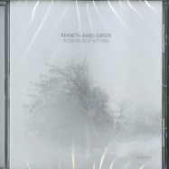 Front View : Kenneth James Gibson - IN THE FIELDS OF NOTHING (CD) - Kompakt / Kompakt CD 143