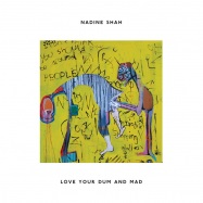 Front View : Nadine Shah - LOVE YOUR DUM AND MAD (REISSUE LP) - Apollo / 171251