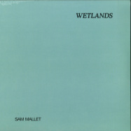 Front View : Sam Mallet - WETLANDS (LP) - MUSIQUE PLASTIQUE / RECURRING DREAM / MP006 / RD01