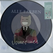 Front View : Alle Farben ft. Graham Candy - SOMETIMES (PICTURE DISC) - Sony / B1 Recordings / 88875040361