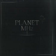 Front View : Hioll / Roll Dann / Deano / Temudo - PLANET MHZ I - MHz / MHZV001