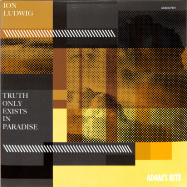 Front View : Ion Ludwig - TRUTH ONLY EXISTS IN PARADISE (3X12INCH / GATEFOLD) - Adams Bite / ADAMLP001