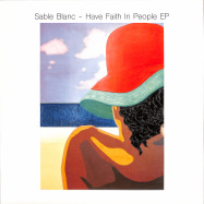 Front View : Sable Blanc - HAVE FAITH IN PEOPLE EP - Salin Records / SALIN010