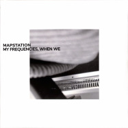 Front View : Mapstation - MY FREQUENCIES, WHEN WE (LP) - Bureau B / BB3671 / 05202311