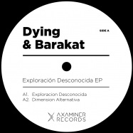 Front View : Dying And Barakat - EXPLORACION DESCONOCIDA - Axaminer / axa005