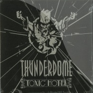 Front View : Various Artists - THUNDERDOME - TOXIC HOTEL (2XCD) - Cloud 9 Music / IDTCM2011009