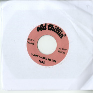 Front View : Nas - IT AINT HARD TO TELL (7 INCH) - Old Chillin / OC003
