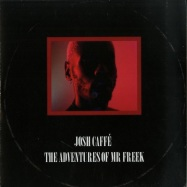 Front View : Josh Caffe - THE ADVENTURES OF MR FREEK - International Deejay Gigolo Records / GIGOLO3434V