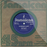 Front View : Pat Kelly - SOMEBODY S BABY (7 INCH) - Jamaican / jr7019