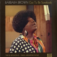 Front View : Barbara Brown - GOT TO BE SOMEBODY - THE XL SESSIONS (LP) - Kent Records / KENTLP 517