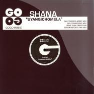 Front View : Shana - UYANGICHOMELA - Gogo Music / GOGO032