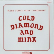 Front View : Cold Diamond & Mink - HERE TODAY, GONE TOMORROW (LP) - Timmion Records / TRLP12007
