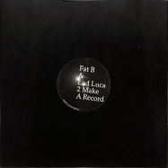 Front View : Fat B & Lad Luca - 2 MAKE A RECORD - Not On Label / 2MAR
