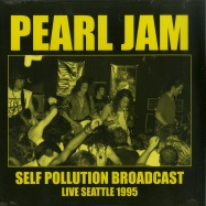 Front View : Pearl Jam - SELF POLLUTION BROADCAST (LP) - Wax Radio / WLVR003