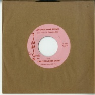 Front View : Carlton Jumel Smith & Cold Diamond & Mink - LOVE OUR LOVE AFFAIR (7 INCH) - Timmion Records / TR730
