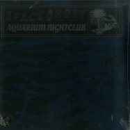 Front View : Space Ghost - AQUARIUM NIGHTCLUB (LP) - Tartelet / TARTALB011