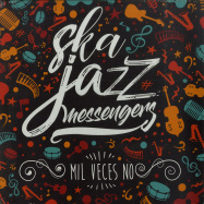 Front View : Ska Jazz Messengers - MIL VECES NO (7 INCH) - Liquidator / 21294