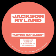 Front View : Jackson Ryland - ACTING CARELESS - Jackson Ryland / JR001