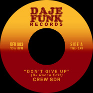 Front View : Crew SDR / Fat B. - DONT GIVE UP / KEEP IT COMING (7INCH) - Daje Funk Records / DFR003