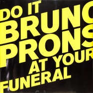 Front View : Bruno Pronsato - DO IT AT YOUR FUNERAL (2LP) - Perlon / PERLON128