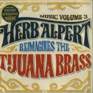 Front View : Herb Alpert - MUSIC VOLUME 3: HERB ALPERT REIMAGINES THE TIJUANA BRASS (LP) - Herb Alpert / HRB196 / 8804605