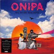 Front View : Onipa - WE NO BE MACHINE (2LP + MP3) - Strut / STRUT217LP / 05195261